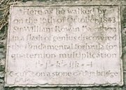 Quaternion plaque on Brougham (Broom) Bridge, , which says: Here as he walked by on the 16th of October 1843 Sir William Rowan Hamilton in a flash of genius discovered the fundamental formula for quaternion multiplication i2 = j2 = k2 = i j k = −1 & cut it on a stone of this bridge.